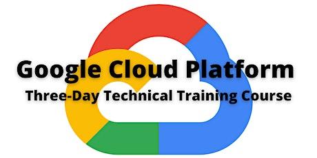 Google Cloud Platform Three Day Technical Training Course entradas