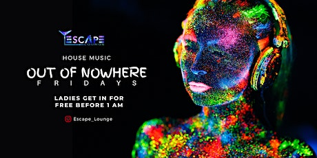 OUT OF NOWHERE | HOUSE MUSIC tickets