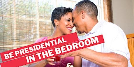 Be Presidential In the Bedroom biglietti