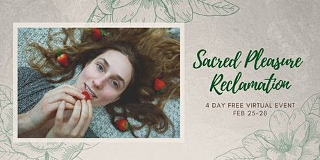 4 Day Free Sacred Pleasure Reclamation Tickets