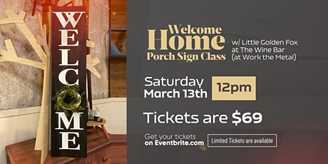 Welcome Home Porch Sign Class tickets