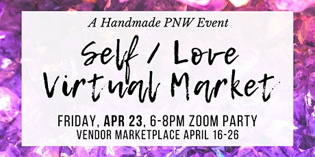 Self / Love Market Zoom Party - FREE event! tickets
