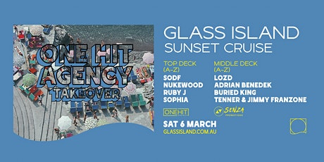 Glass Island - One Hit Agency Takeover - Sunset Cruise - Sat 6th March tickets