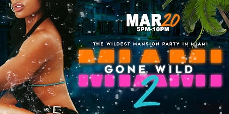 MIAMI GONE WILD 2 - Miami Spring Break Mansion Pool Party tickets