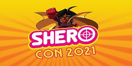 2021 SHEROCON POP-UP COMIC CON - A VIRTUAL EXPERIENCE Tickets