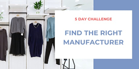 5 Day Fashion Manufacturing Training Challenge (FREE) tickets