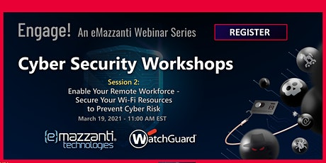 Cyber Security Workshops - Session 2: Enable Your Remote Workforce tickets