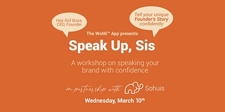 Speak Up, Sis! A Workshop on Speaking Your Brand with Confidence tickets
