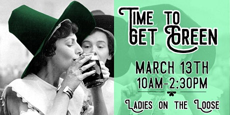 Time to Get Green Ladies on the Loose Event tickets