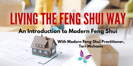 Living the Feng Shui Way: An Introduction to Feng Shui with Tori Michaels Tickets