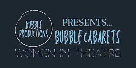 Bubble Cabarets: Women in Theatre tickets