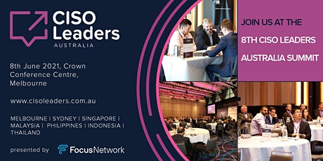 The 8th CISO Leaders Australia Summit 2021 tickets
