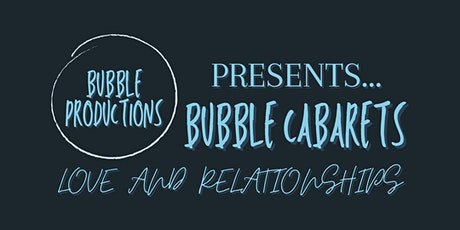 Bubble Cabarets: Love and Relationships tickets