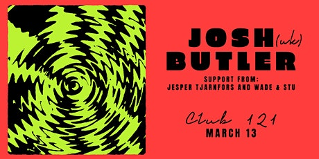 Josh Butler (UK) - Club 121 tickets