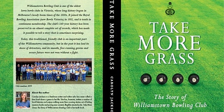 Launch of Take More Grass- History of the Williamstown Bowling Club tickets