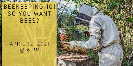 Beekeeping 101: So You Want Bees? tickets