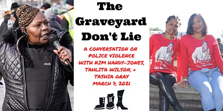 The Graveyard Don't Lie: Stories from Families Affected by Police Violence tickets