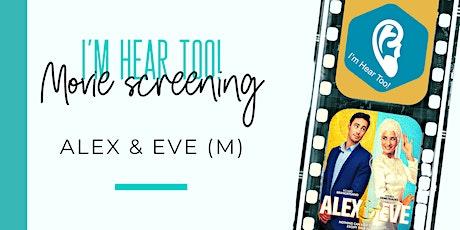 I'm Hear Too: Screening of Alex & Eve tickets