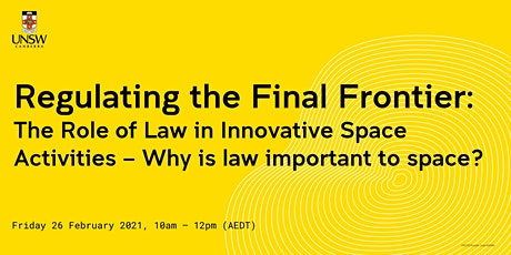 Regulating the Final Frontier: Why is law important to space? (WEBINAR) tickets