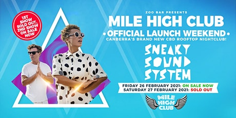 MILE HIGH CLUB - Official Launch Weekend ft. SNEAKY SOUND SYSTEM (2nd Show) tickets