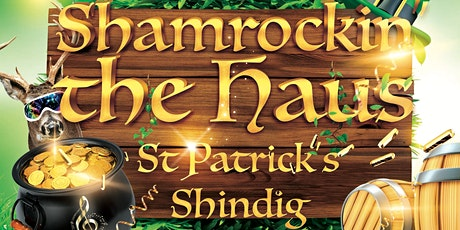 St. Patrick's Celebration - Shamrockin' the Haus! tickets
