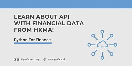 """Python For Finance"": Learn about API with financial data from HKMA! tickets"
