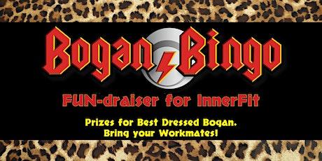 Bogan Bingo FUN-draiser for InnerFit tickets