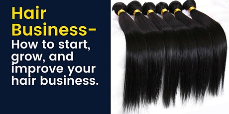 Hair Business - How to Start, Grow, and Improve Your Hair Business tickets