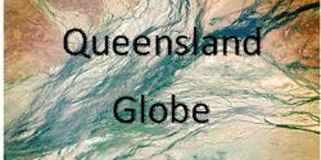 Queensland Globe: get hands-on with Queensland geography. tickets