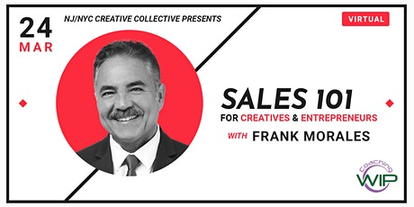Sales 101 For Entrepreneurs & Creatives With Frank Morales tickets