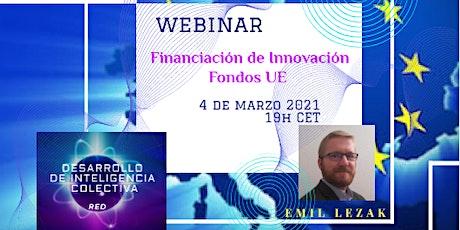 Webinar: Financiación de Innovación - Fondos UE entradas