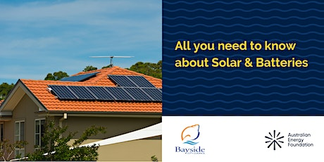 All you need to know about Solar & Batteries Webinar - Bayside City Council tickets