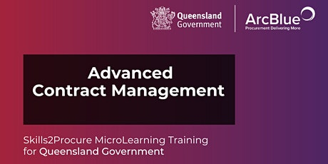 Advanced Contract Management Skills2Procure Webinar for QLD Government tickets
