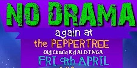 No Drama at Pepper Tree tickets