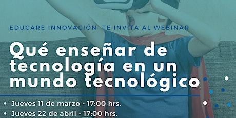 Qué enseñar de tecnología en un mundo tecnológico boletos