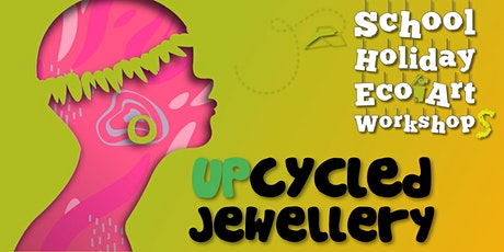 Upcycled Jewellery School Holiday Eco-Art Workshop tickets