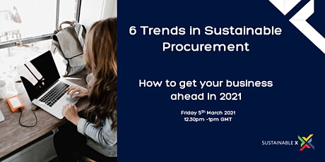 Trends in Sustainable Procurement - Staying ahead in 2021 tickets