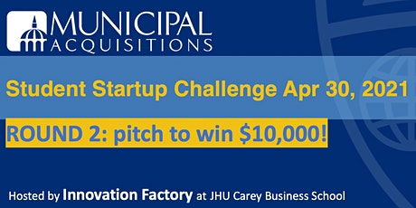 Municipal Acquisitions Student Startup Challenge Round 2 tickets