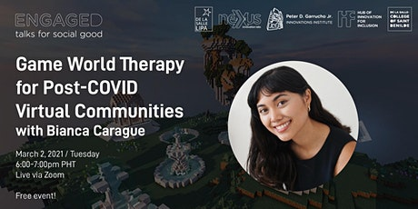 Engaged Talks: Game World Therapy for Post-COVID Virtual Communities biglietti
