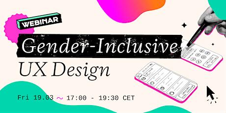 Gender-Inclusive UX Design Webinar tickets