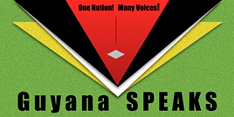Guyana SPEAKS -  A Focus on Tourism, Tangible Heritage &  the Spoken Word tickets
