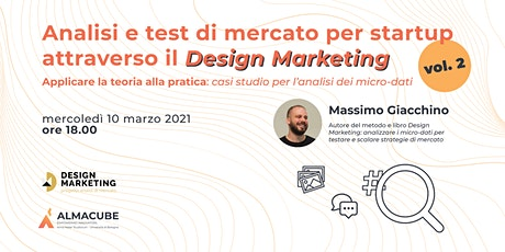 Analisi e test di mercato per startup attraverso il Design Marketing vol. 2 biglietti