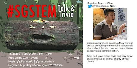 #SGSTEM Talk & Trivia: Marcus Chua — Species Awareness Days: Do they work? tickets