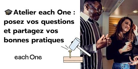 Atelier each One : partage de bonnes pratiques et présentation partenaires billets