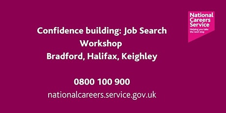 Confidence Building: Job Searching- Workshop - Bradford, Keighley & Halifax tickets