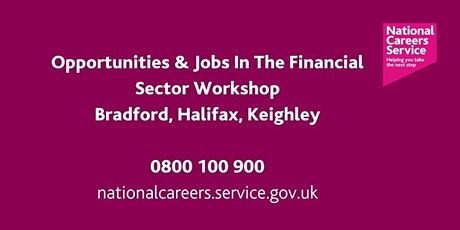 Opportunities & Jobs In the Financial Sector - Bradford, Keighley & Halifax tickets