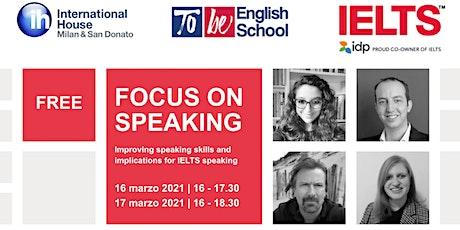 """IELTS Free Webinar """"Focus on Speaking"""" biglietti"""