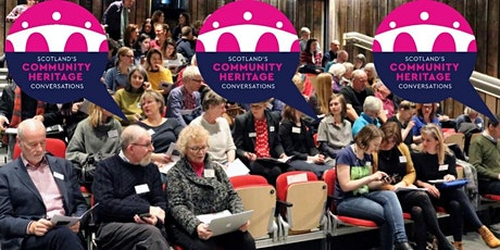 Scotland's Community Heritage Conversations #4: Heritage and Wellbeing tickets