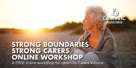 Carers Victoria Strong Boundaries, Strong Carers Online Workshop #7836 tickets