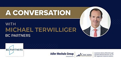A conversation with Michael Terwilliger of BC Partners tickets